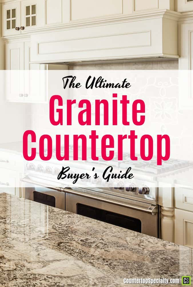 gray granite countertops in luxury kitchen - text overlay - ultimate granite countertops buyer's guide